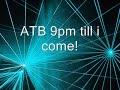Atb 9pm Till I Come! Hq