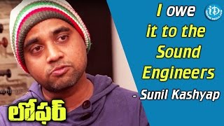 I owe it to the Sound Engineers - Sunil Kashyap || Loafer Movie - IDREAMMOVIES