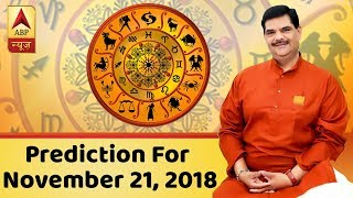 Daily Horoscope With Pawan Sinha: Prediction for November 21, 2018 - ABPNEWSTV