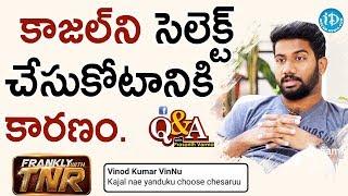 అ! సినిమాలో కాజల్ ని సెలెక్ట్ చేసుకోటానికి కారణం - Q&A With Prashanth Varma | Frankly With TNR - IDREAMMOVIES
