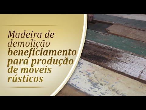 Produção da Madeira de Demolição - Móveis Rústicos