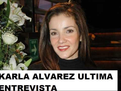 KARLA ALVAREZ LA ULTIMA ENTREVISTA!!