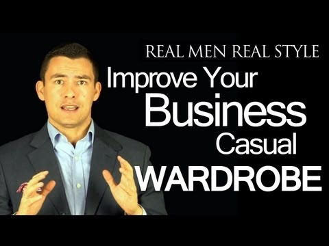 How to Improve your Business Casual Clothing - Dressing Sharp at Work for Men Video Guide