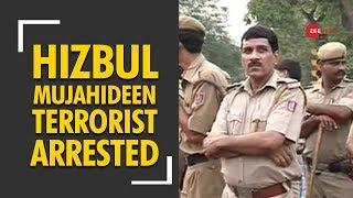 Hizbul Mujahideen's dreaded terrorist arrested from Delhi - ZEENEWS