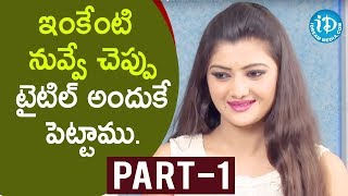 Inkenti Nuvve Cheppu Movie Team Interview - Part #1 || Talking Movies with iDream - IDREAMMOVIES