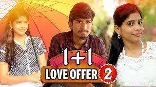1+1 Love Offer - 2 | Lovers Day |Twist True love story | Telugu Short Films | By Gopinadh Thati - YOUTUBE