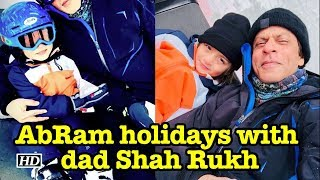 AbRam with dad Shah Rukh on a 'little holiday' - IANSLIVE