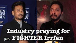 Industry praying for FIGHTER Irrfan: Shreyas Talpade - IANSLIVE