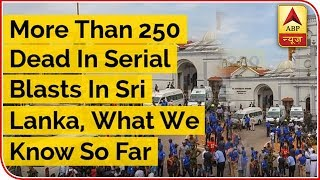 More than 250 Dead In Serial Blasts In Sri Lanka's Worst Violence Since Civil War - ABPNEWSTV