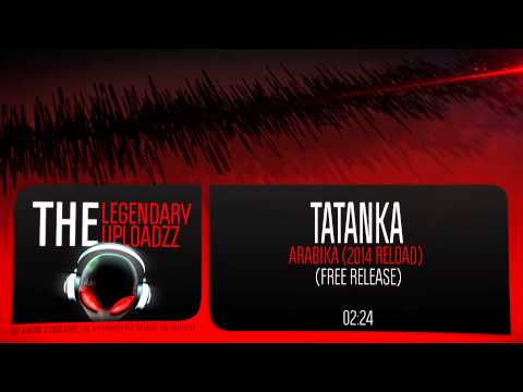 Tatanka - Arabika (2014 Reload) [FULL HQ + HD FREE RELEASE]
