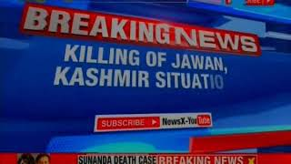 Rajnath Singh senior officials present; killing of jawan, Kashmir situation discussed - NEWSXLIVE