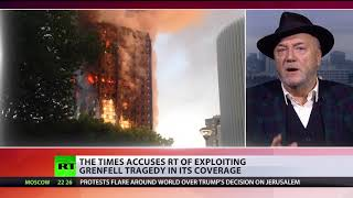 The Times' claim that Grenfell fire outrage was 'fomented by RT' is 'obscene' – George Galloway - RUSSIATODAY