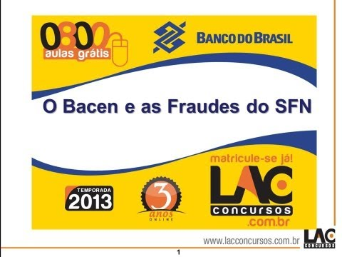 O BACEN e as Fraudes do SFN - Atualidades do Mercado Financeiro - Concurso BB 2013