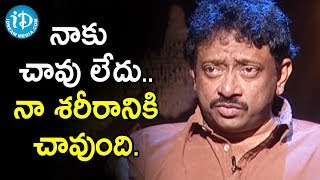 Director Ram Gopal Varma Defines The Death | Ramuism 2nd Dose - IDREAMMOVIES