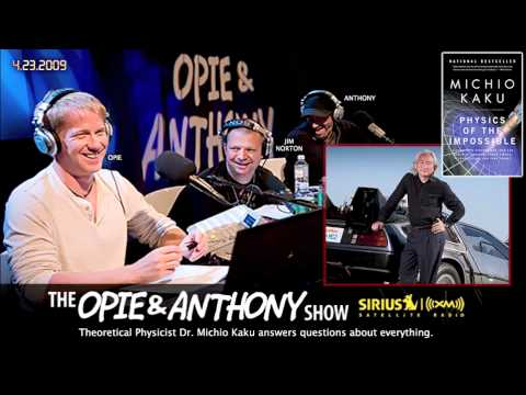 Theoretical Physicist Dr Michio Kaku answers everything on Opie and Anthony(2009)