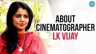 Director Shreeranjani About Rangula Ratnam Cinematographer LK Vijay    Talking Movies With iDream - IDREAMMOVIES