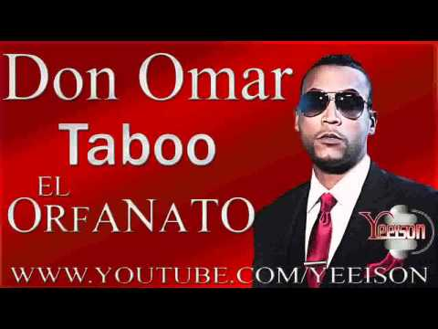 Don Omar - Taboo (Meet The Orphans) (Original lyrics)