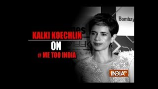 Kalki Koechlin says she is happy #MeToo Movement reached India - INDIATV