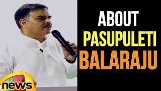 Nadendla Manohar About Former Minister Pasupuleti Balaraju | Pawan Kalyan Latest News | Mango News - MANGONEWS