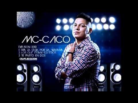 Mc Caco - Te parto en dos [Tema Nuevo Mayo 2012]