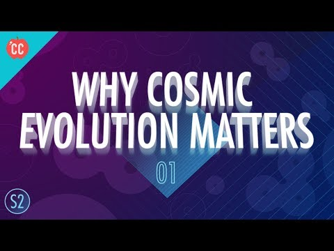 Why Cosmic Evolution Matters: Crash Course Big History #201