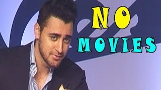 Why Imran Khan is not signing any movie ?