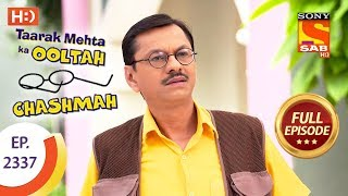 Taarak Mehta Ka Ooltah Chashmah - तारक मेहता - Ep 2337 - Full Episode - 14th November, 2017 - SABTV