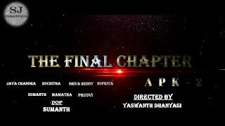 THE FINAL CHAPTER-APK2| Telugu short film Trailer| Directed by Yaswanth dhannyasi| SJCreations| - YOUTUBE