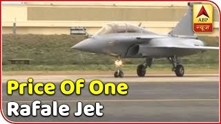 What is the price of one Rafale Jet? - ABPNEWSTV