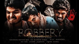 ROBBERY Telugu Short  Film TRAILER  2019 || by Praveen Meduri || Sai Mahesh  || Ram Babu || - YOUTUBE