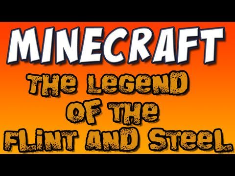 Minecraft The Legend of the Flint and Steel