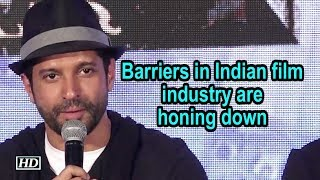 Barriers in Indian film industry are honing down : Farhan Akhtar - BOLLYWOODCOUNTRY