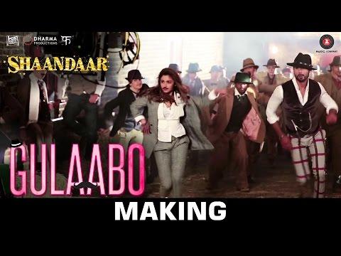 Shaandaar - Making of Gulaabo