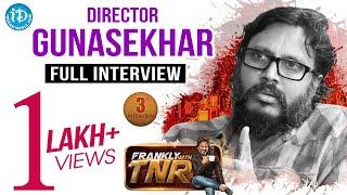 Gunasekhar  Frankly With TNR