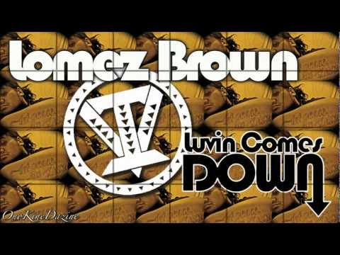 Lomez Brown-Luvin Comes Down ~~~ISLAND VIBE~~~