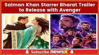 Salman Khan Starrer Bharat Trailer to Release with Avengers Endgame on April 26; Katrina Kaif - NEWSXLIVE