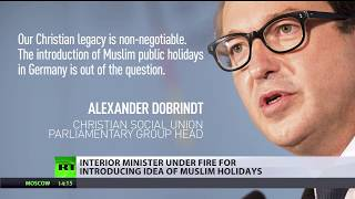 'Out of the question': Proposed introduction of Muslim holidays meets furious backlash in Germany - RUSSIATODAY