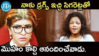 నాకు డ్రగ్స్ ఇచ్చి సిగరెట్లతో మొహం కాల్చి ఆనందించేవాడు || Lakshmi Bomb Movie Scenes - IDREAMMOVIES