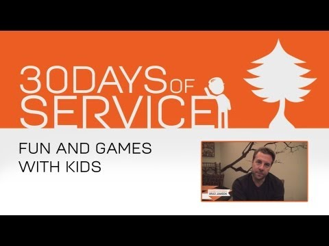30 Days of Service by Brad Jamison: Day 10 - Fun and Games with Kids