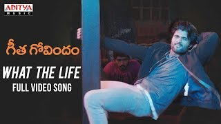 What The Life Full Video Song || Geetha Govindam Video Songs || Vijay Devarakonda, Rashmika Mandanna - ADITYAMUSIC