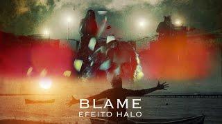Blame – Efeito Halo