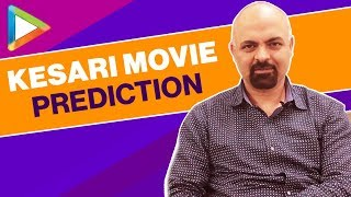 Kesari Movie Prediction by Joginder Tuteja | Akshay Kumar | Parineeti Chopra | Karan Johar - HUNGAMA