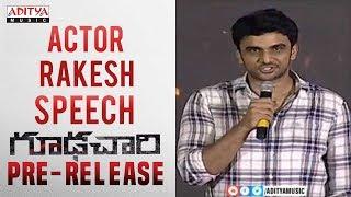 Actor Rakesh Speech @ Goodachari Pre-Release Event   Adivi Sesh, Sobhita Dhulipala - ADITYAMUSIC