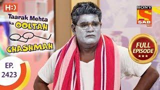 Taarak Mehta Ka Ooltah Chashmah - Ep 2423 - Full Episode - 14th March, 2018 - SABTV