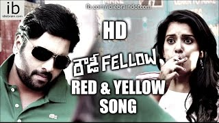Rowdy Fellow Red and Yellow song trailer - idlebrain.com - IDLEBRAINLIVE