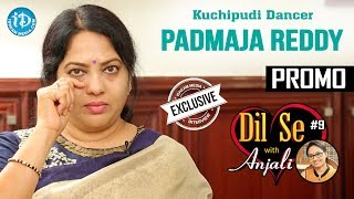 Kuchipudi Dancer Padmaja Reddy Exclusive Interview - Promo || Dil Se With Anjali #9 - IDREAMMOVIES