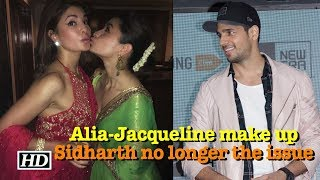 Alia-Jacqueline pout & make up, Sidharth no longer the issue? - IANSLIVE
