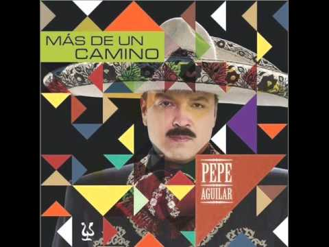 Le Pido A Dios Pepe Aguilar Mas De Un Camino 2012 