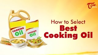 How to Select Best Cooking Oil   Right Diet   by Dr. P. Janaki Srinath - TELUGUONE