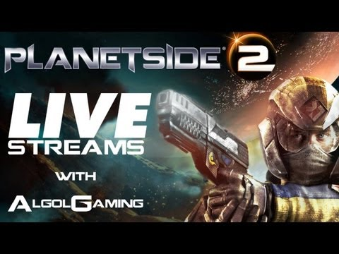 Planetside 2 - Live Streams with AlgolGaming - #7 w/ The SEATgamers